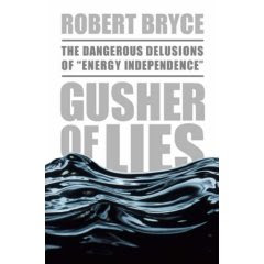 Gusher of Lies by Robert Bryce