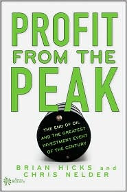 Profit from the Peak by Brian Hicks and Chris Nelder